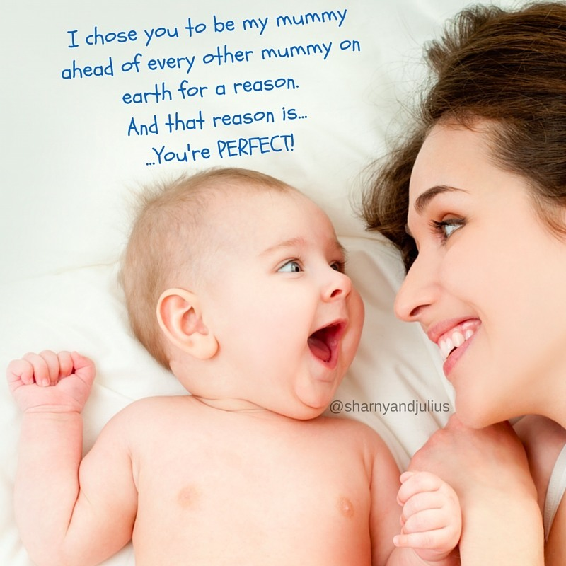 your baby chose you ahead of every other woman on earth for a reason